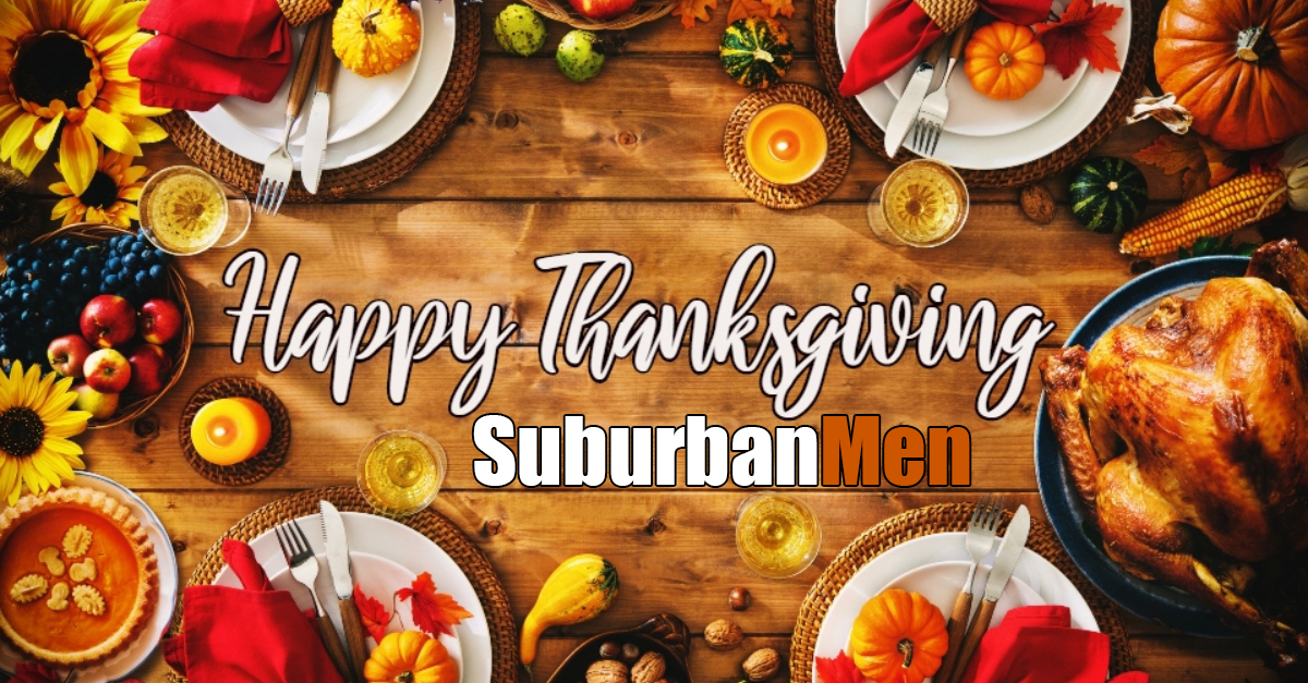 Suburban Men Has a Lot to Be Thankful For